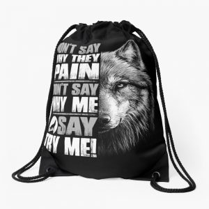 Wolf Quote Drawstring Bag